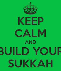 Keep calm and build your sukkah